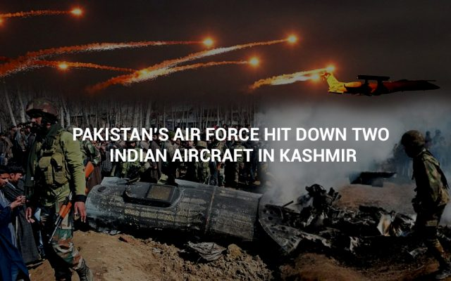 Pakistan's Air force Hit Down two Indian Aircraft in Kashmir