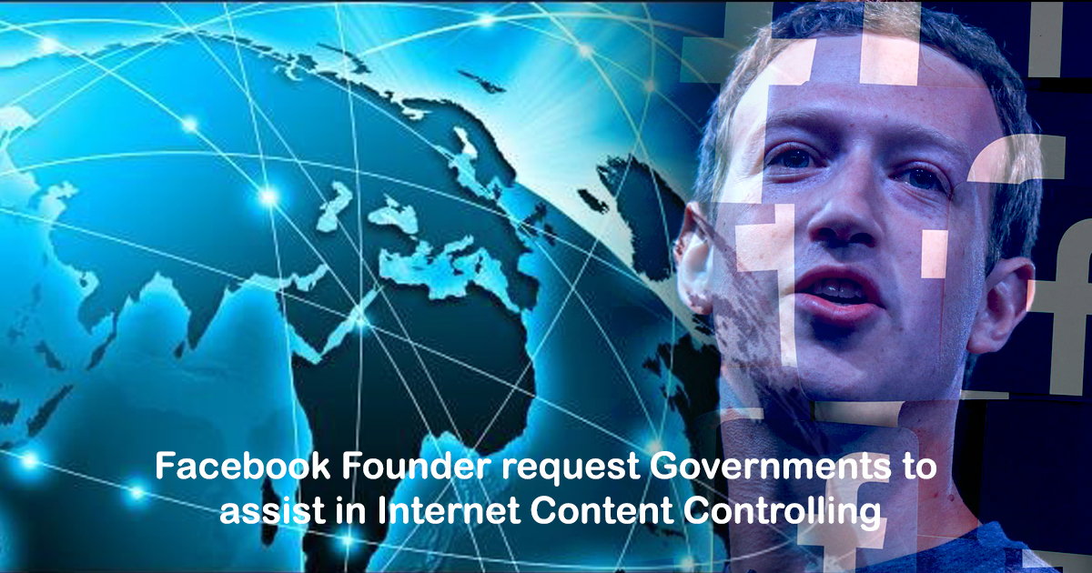 Zuckerberg Request Governments to assist in Controlling the Internet Content