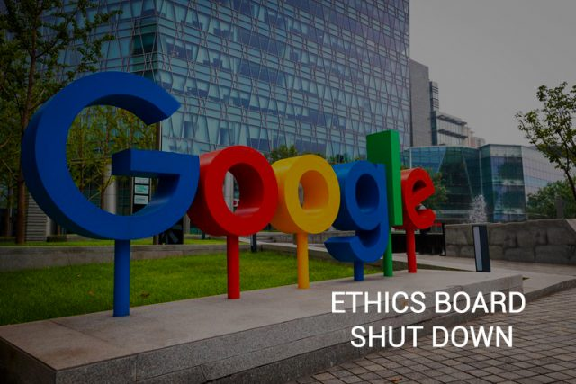 Google Finally Decided to Shut Down Their Ethics Board