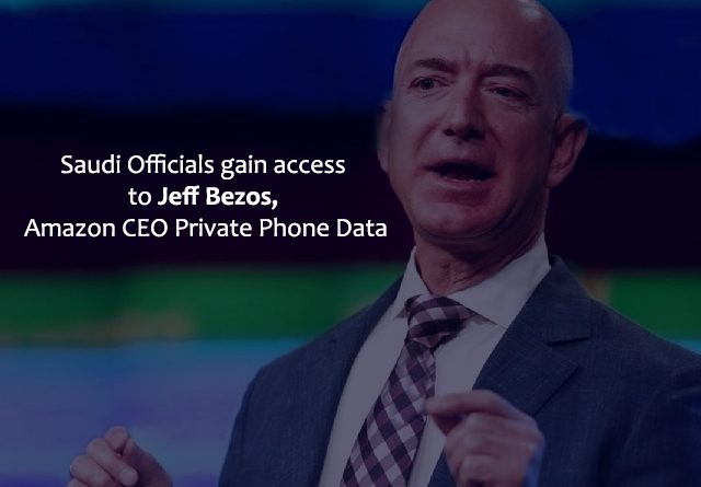 Saudi Officials got Access to Amazon CEO Private Phone Data