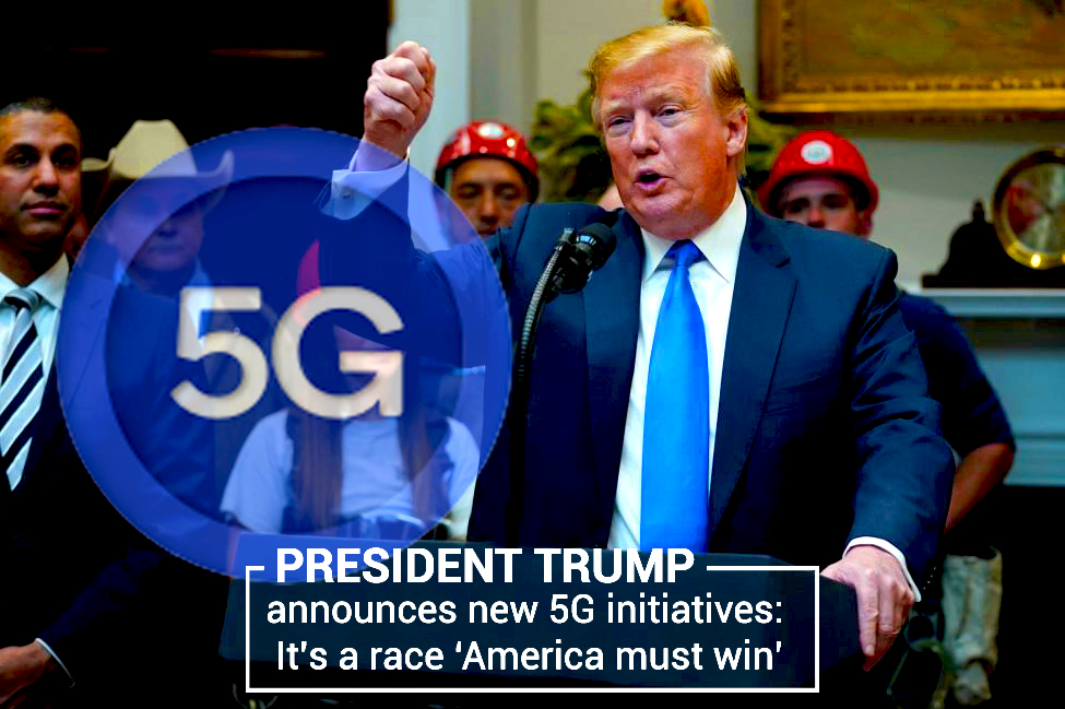 President Trump Declares New Initiatives for 5G to win the Race