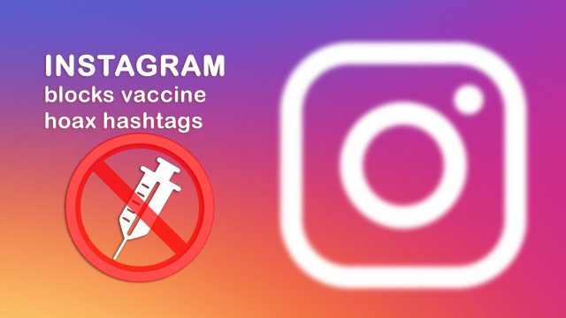 Vaccine Hoax Hashtags Blocked on Social Media Network Instagram