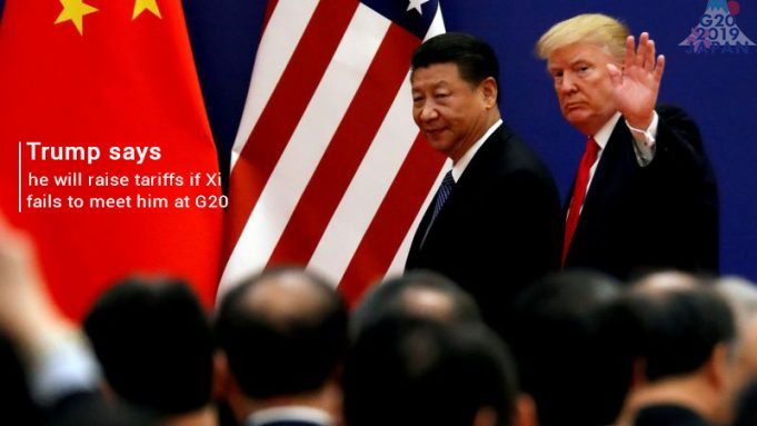US President Plans to Raise Tariffs if Xi cannot meet him at G20
