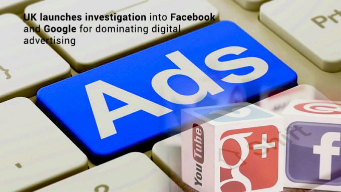 Google and Facebook are Under UK investigation for Digital Advertising