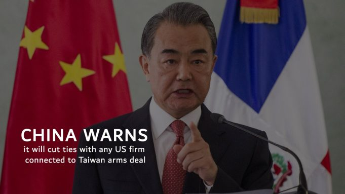 Will Cut Relations with any US firm Involved in Taiwan arms Deal – China