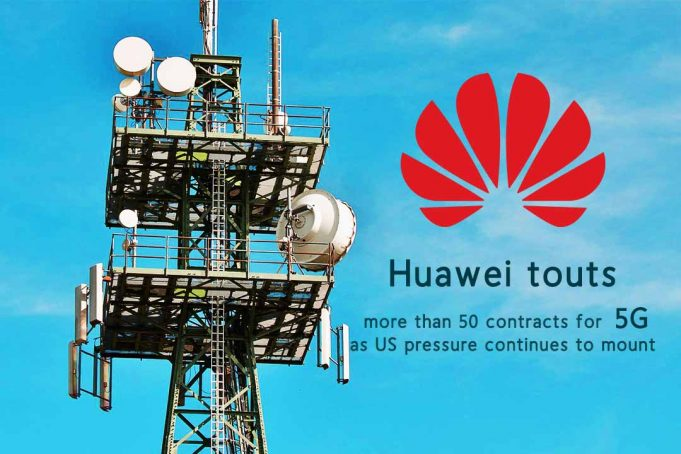 Huawei do over 50 Contracts for 5G in spite of U.S. Pressure