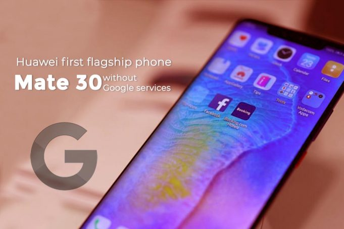 Huawei to launch Mate 30, first flagship phone without Google Services
