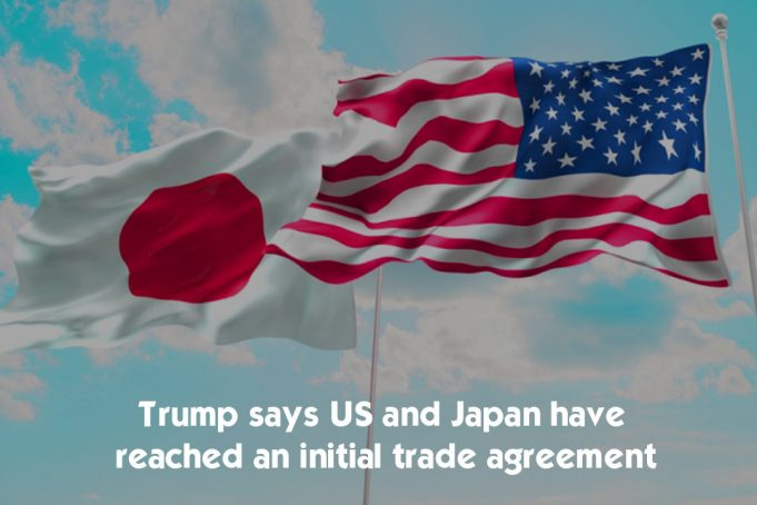 Japan and United States Reached an Initial Trade Deal – Trump