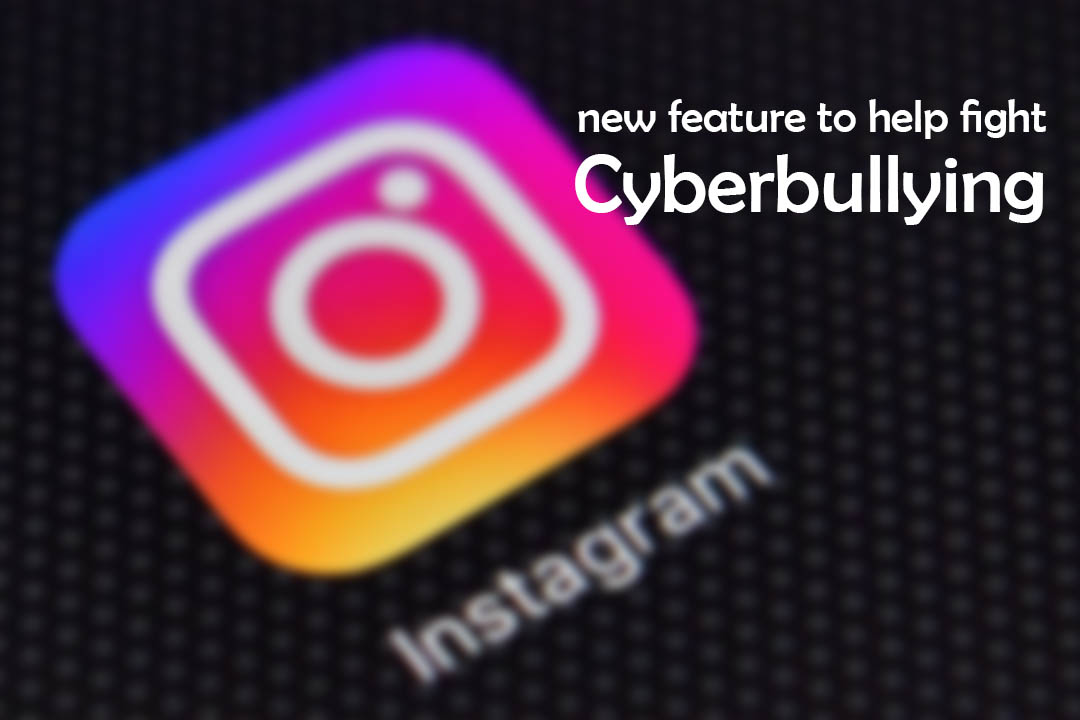 New feature of Instagram to overcome online bullying