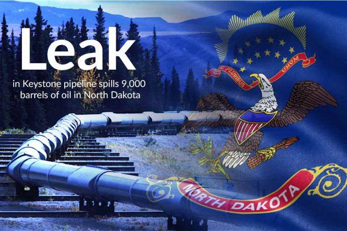 Over 9,000 barrels of oil spill due to leak in Keystone Pipeline
