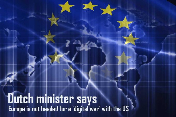 Eu is not Close to a digital war with the United States – Dutch Minister