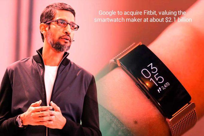 Google to obtain Fitbit, smartwatch maker firm at around $2.1 billion