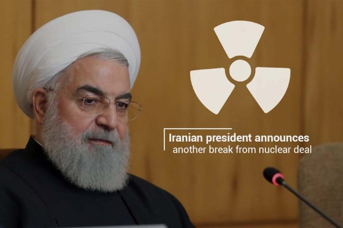 Hassan Rouhani of Iran declared another break from Nuclear Accord